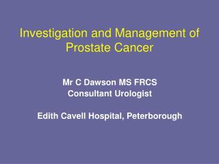 Investigation and Management of Prostate Cancer