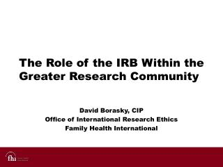 The Role of the IRB Within the Greater Research Community