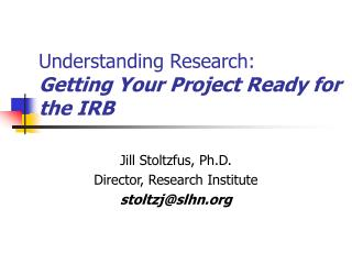 Understanding Research:  Getting Your Project Ready for the IRB