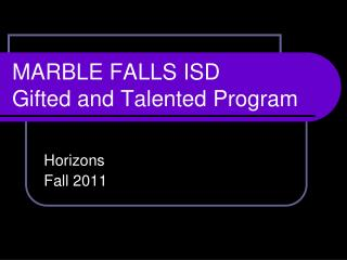 MARBLE FALLS ISD Gifted and Talented Program