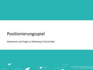Statements und Fragen zu Werbung im  Social  Web