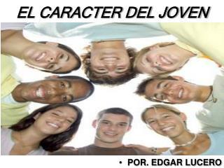 EL CARACTER DEL JOVEN