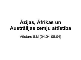 Āzijas, Āfrikas un Austrālijas zemju attīstība