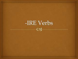 -IRE Verbs