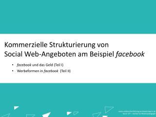 facebook und das  Geld (Teil I) Werbeformen  in  facebook  ( Teil  II )