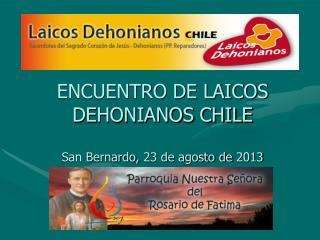 ENCUENTRO DE LAICOS DEHONIANOS CHILE San Bernardo, 23 de agosto de 2013