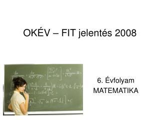 OKÉV – FIT jelentés 2008