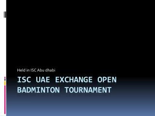 Isc uae  exchange open badminton tournament