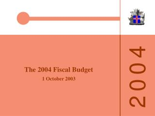 The 2004 Fiscal Budget