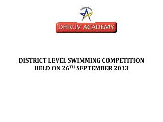 DISTRICT LEVEL SWIMMING COMPETITION HELD ON 26 TH  SEPTEMBER 2013