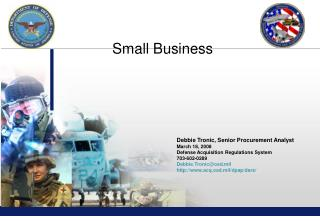 Debbie Tronic, Senior Procurement Analyst March 18, 2008 Defense Acquisition Regulations System 703-602-0289 Debbie.Tron