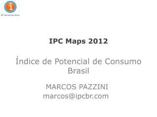 IPC Maps 2012 Índice de Potencial de Consumo Brasil
