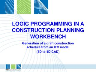 LOGIC PROGRAMMING IN A CONSTRUCTION PLANNING WORKBENCH