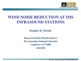 WIND NOISE REDUCTION AT IMS  INFRASOUND STATIONS Douglas R. Christie