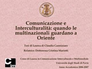 Corso di Laurea in Comunicazione Interculturale e Multimediale  Università degli Studi di Pavia
