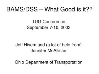BAMS/DSS – What Good is it??