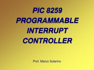 PIC 8259 PROGRAMMABLE INTERRUPT CONTROLLER