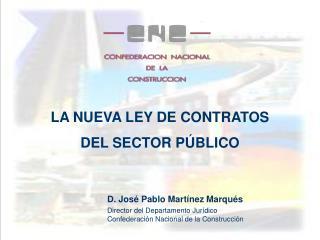LA NUEVA LEY DE CONTRATOS  DEL SECTOR P BLICO