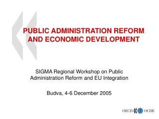 PUBLIC ADMINISTRATION REFORM AND ECONOMIC DEVELOPMENT