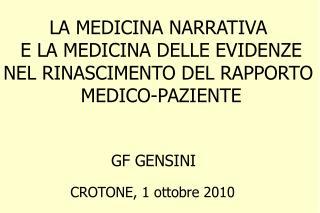 LA MEDICINA NARRATIVA  E LA MEDICINA DELLE EVIDENZE NEL RINASCIMENTO DEL RAPPORTO  MEDICO-PAZIENTE