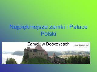 Najpi?kniejsze zamki i Pa?ace Polski