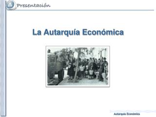 La Autarquía Económica