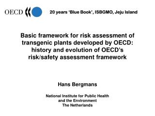 Basic framework for risk assessment of transgenic plants developed by OECD: history and evolution of OECD s  risk