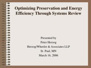 Optimizing Preservation and Energy Efficiency Through Systems Review