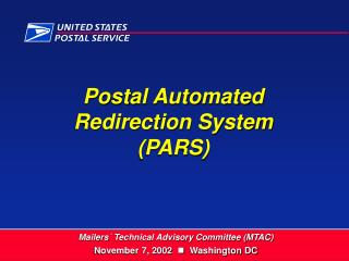What is PARS Key Concepts and Components Processes Automated by PARS Change of Address Order   PS Form 3575 Distribution