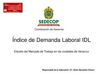 Índice de Demanda Laboral IDL Estudio del Mercado de Trabajo en las ciudades de Veracruz