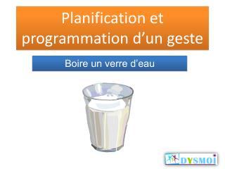 Planification et programmation d�un geste