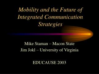 Mobility and the Future of Integrated Communication Strategies