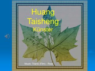 Huang  Taisheng Künster