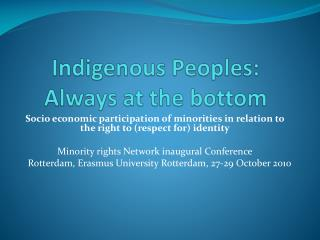 Indigenous Peoples: Always at the bottom
