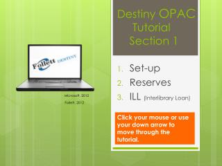 Destiny  OPAC      Tutorial     Section 1