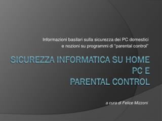 Sicurezza informatica su home  pc  e  Parental control