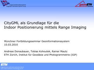 CityGML  als Grundlage für  die  Indoor  Positionierung mittels  Range Imaging