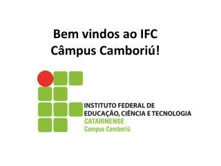 Bem vindos ao IFC C�mpus Cambori�!
