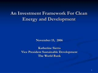 An Investment Framework For Clean Energy and Development