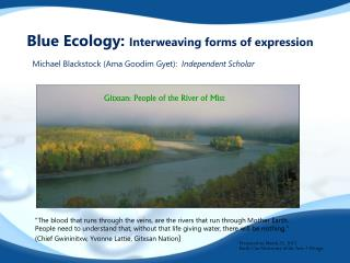 Blue Ecology:  Interweaving forms of expression