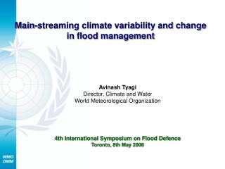 Main-streaming climate variability and change in flood management