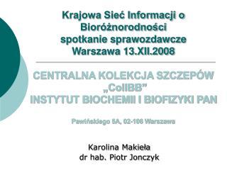 Karolina Makieła dr hab. Piotr Jonczyk