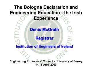 The Bologna Declaration and Engineering Education - the Irish Experience