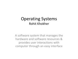 Operating Systems Rohit Khokher