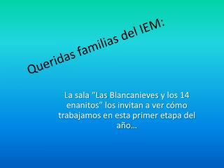 Queridas familias del IEM: