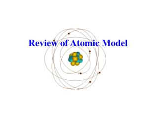 Review of Atomic Model