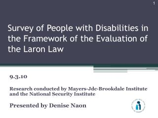 Survey of People with Disabilities in the Framework of the Evaluation of the  Laron  Law