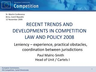 RECENT TRENDS AND DEVELOPMENTS IN COMPETITION LAW AND POLICY 2008