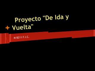 """Proyecto  """"De Ida y Vuelta"""""""