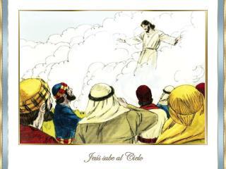 Después de esos días, Jesús subió al Cielo.